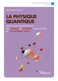 Guy Louis-Gavet - La physique quantique.