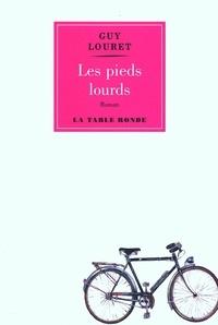 Guy Louret - Les pieds lourds.