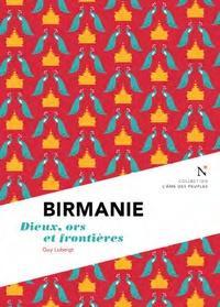 Il téléchargement ebook gratuit Birmanie  - Dieux, or et frontières  in French par Guy Lubeigt