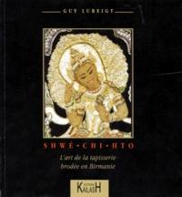 SHWE-CHI-HTO. Lart de la tapisserie brodée en Birmanie.pdf