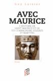 Guy Luisier - Avec Maurice - L'histoire de saint Maurice et de ses Compagnons, soldats et martyrs.