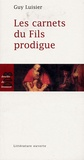 Guy Luisier - Les carnets du Fils Prodigue.