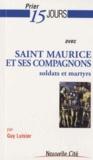 Guy Luisier - Prier 15 jours avec saint Maurice et ses compagnons - Soldats et martyrs.