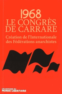 Guy Malouvier - 1968 : le congrès de Carrare - Création de l'Internationale des Fédérations anarchistes. 1 CD audio