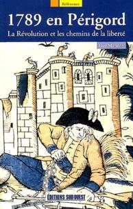 Guy Mandon - 1789 en Périgord - La Révolution et les chemins de la liberté.