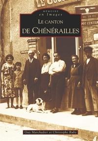 Guy Marchadier et Christophe Ruby - Le canton de Chénérailles.