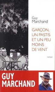 Guy Marchand - Garçon, un pastis et un peu moins de vent.