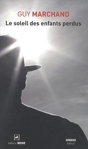 Guy Marchand - Le soleil des enfants perdus.