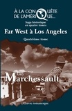 Guy Marchessault - Far West à Los Angeles - À la conquête de l'Amérique.