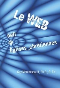 Guy Marchessault - Le Web, défi @ Églises_chrétiennes.