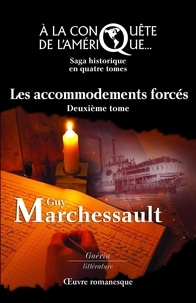 Guy Marchessault - Les accomodements forcés - À la conquête de l'Amérique.