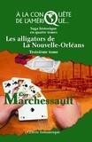 Guy Marchessault - Les alligators de La Nouvelle-Orléans - À la conquête de l'Amérique.