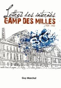 Guy Marchot - Lettres des internés du camp des Milles.