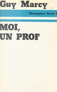 Guy Marcy et Max Chaleil - Moi, un prof.