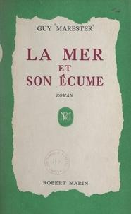 Guy Marester - La mer et son écume.