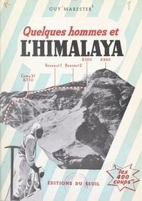 Guy Marester - Quelques hommes et l'Himalaya.