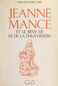 Guy-Marie Oury - Jeanne Mance - Et le rêve de M. de La Dauversière.