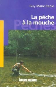 Guy-Marie Renié - La pêche à la mouche.