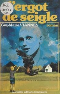 Guy-Marie Vianney - L'ergot du seigle.