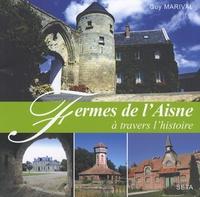 Guy Marival - Fermes de l'Aisne à travers l'histoire.