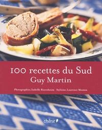 Guy Martin - 100 recettes du sud.