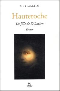 Guy Martin - Hauteroche - La fille de l'Alsacien.