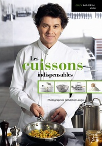 Guy Martin - Les cuissons indispensables.