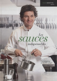 Guy Martin - Les sauces indispensables.