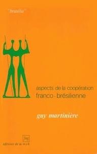 Guy Martinière - Aspects de la coopération franco-brésilienne - Transplantation culturelle et stratégie de la modernité.