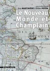 Guy Martinière et Didier Poton - Le Nouveau Monde et Champlain.