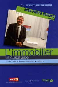 Guy Marty et Christian Micheaud - L'immobilier - Le guide 2009.