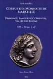 Guy Maurel - Corpus des monnaies de Marseille - Provence, Languedoc oriental, vallée du Rhône (525-20 avant J-C).
