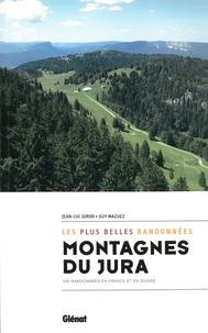 Guy Mazuez et Jean-Luc Girod - Montagnes du Jura, les plus belles randonnées.