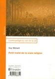 Guy Ménard - Petit traité de la vraie religion.