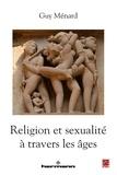 Guy Ménard - Religion et sexualité à travers les âges.
