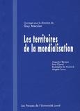 Guy Mercier et Augustin Berque - Les territoires de la mondialisation.