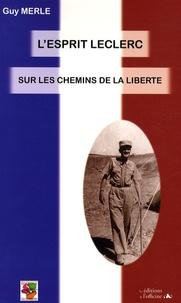Guy Merle - L'esprit Leclerc sur les chemins de la liberté.