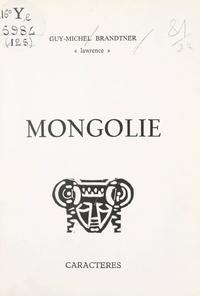 Guy-Michel Brandtner et  Lawrence - Mongolie - Poèmes, 1970-1971.