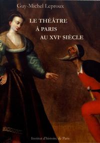 Le théâtre à Paris au XVIe siècle.pdf