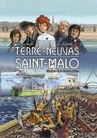Guy Michel et Eric Le Berre - Terres-Neuvas Saint-Malo - L'épopée de la Grande pêche.