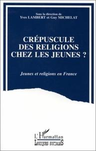 Guy Michelat - Crepuscules des religions chez les jeunes - jeunes et religion en france.