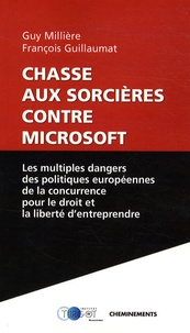 Guy Millière et François Guillaumat - Chasse aux sorcières contre Microsoft.