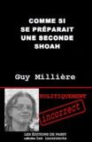 Guy Millière - Comme si se préparait une seconde Shoah.