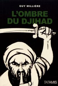 Guy Millière - L'ombre du djihad.