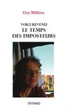 Guy Millière - Voici revenu le temps des imposteurs.