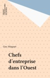 Guy Minguet - Chefs d'entreprise dans l'Ouest.