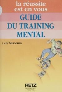 Guy Missoum - Guide du training mental.