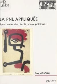 Guy Missoum - La PNL appliquée - Sport, entreprise, école, santé, politique....