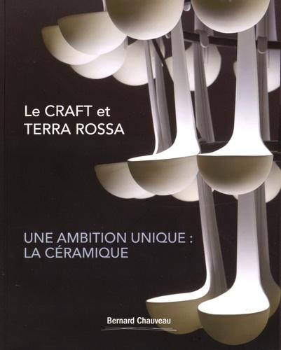 Guy Moch - Le CRAFT et Terra Rossa - Une ambition unique : la céramique.