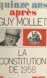 Guy Mollet et Philippe Bourdrel - Quinze ans après : 1958-1973.